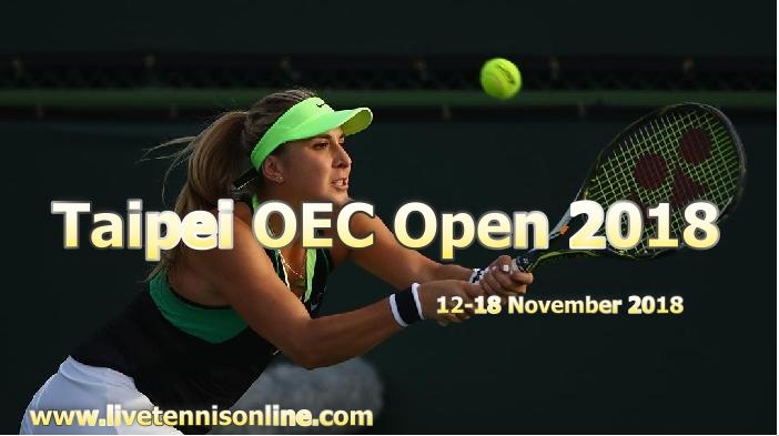 Taipei OEC Open 2018 Streaming