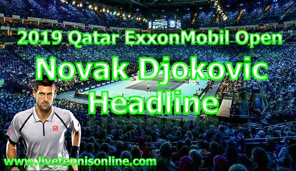 Novak Djokovic headline for 2019 Qatar ExxonMobil Open