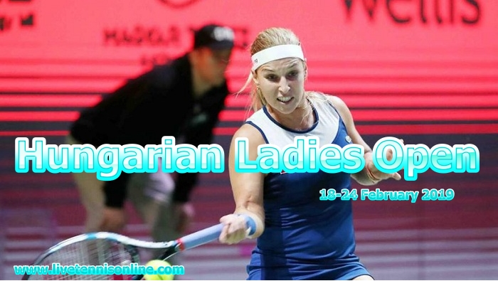 Hungarian Ladies Open 2019 Tennis Live Stream