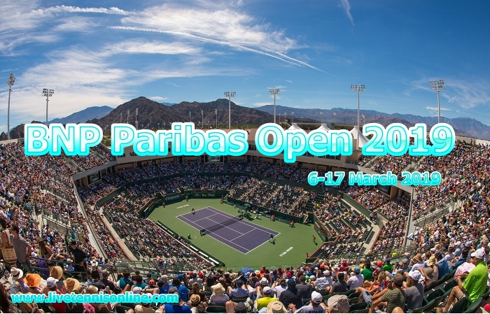 BNP Paribas Open 2019 Tennis Live Stream