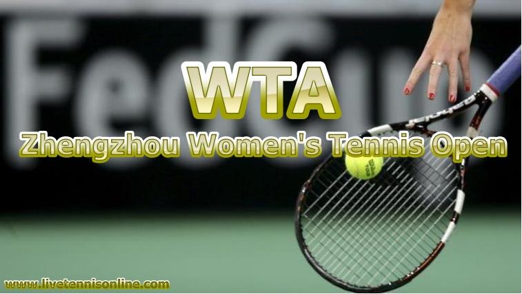 Zhengzhou Women Tennis Open Live Stream