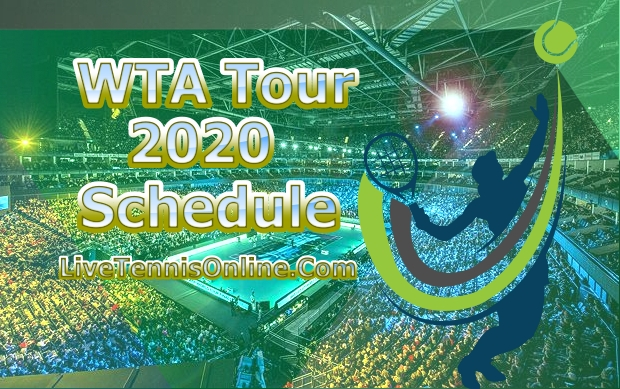 WTA Tour Tennis Schedule 2020