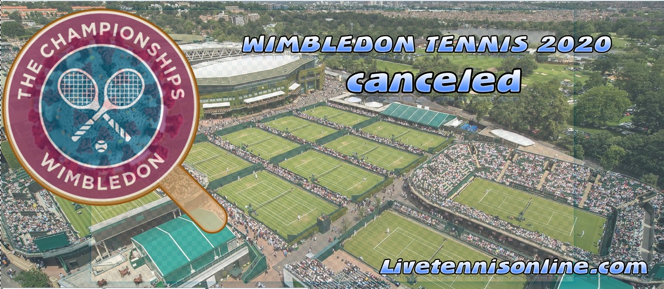Due to Coronavirus Pandemic Wimbledon 2020 Canceled