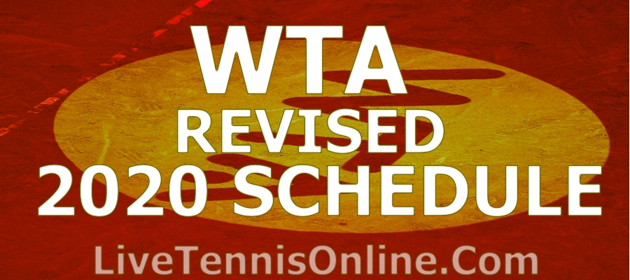 WTA revealed updated 2020 Schedule after Covid 19