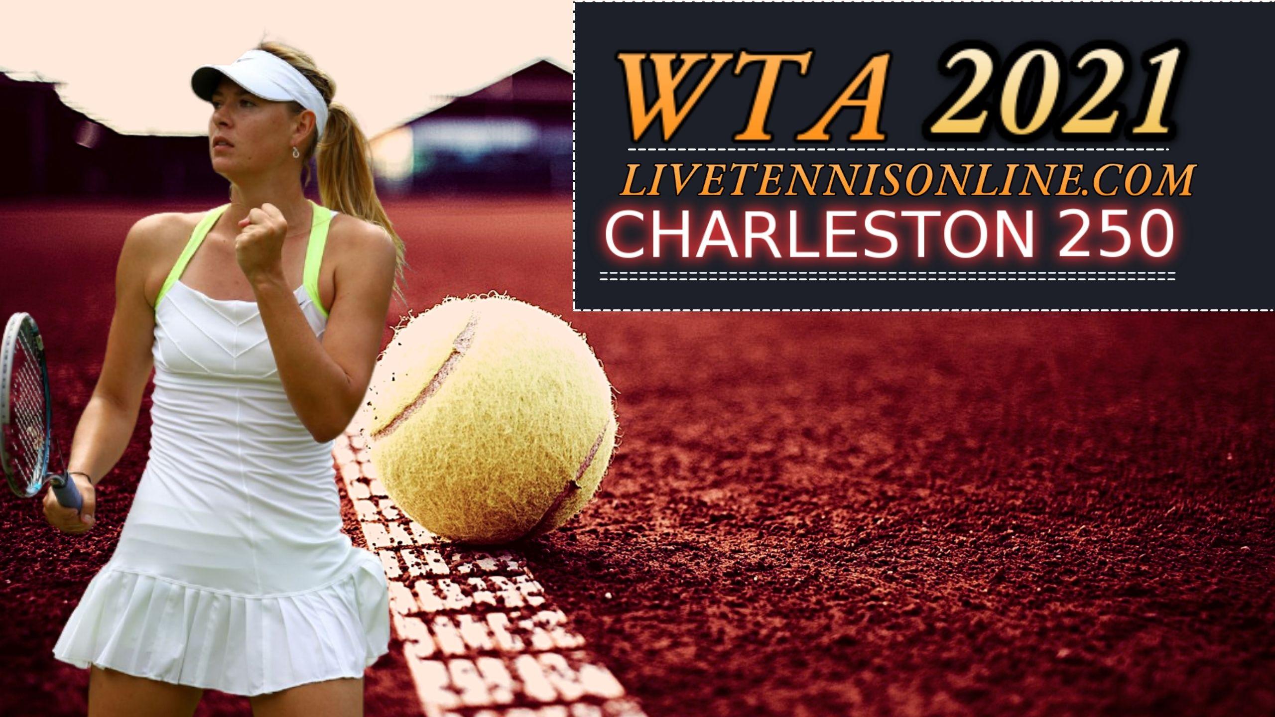Charleston Open WTA 250 Live Streaming