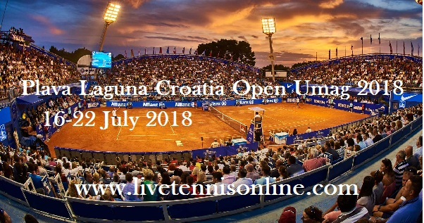 Plava Laguna Croatia Open Umag 2018 Live Stream