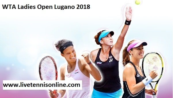 WTA Ladies Open Lugano 2018 Live Stream
