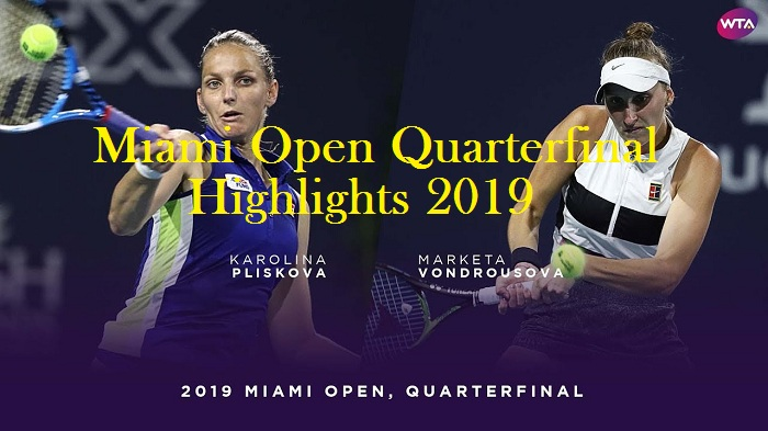 K. Pliskova VS M. Vondrousova Quarterfinal Highlights 2019