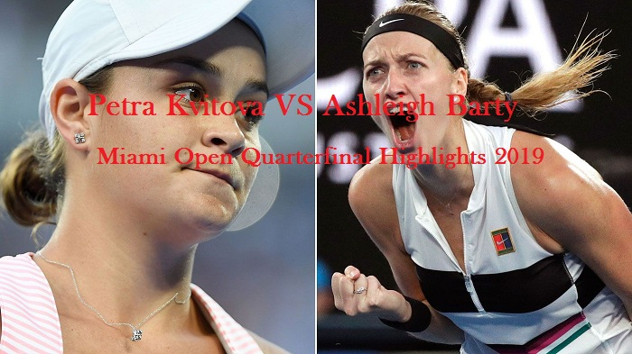 Petra Kvitova VS Ashleigh Barty Quarterfinal Highlights 2019