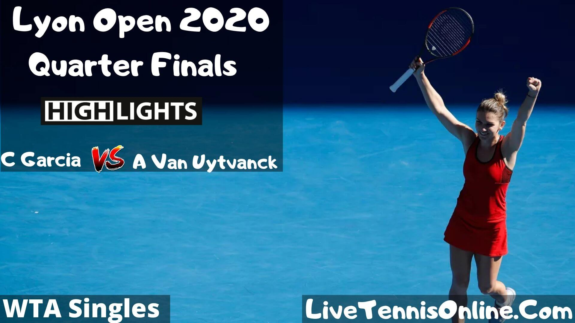 C Garcia Vs A Van Uytvanck Highlights 2020 QF Lyon Open