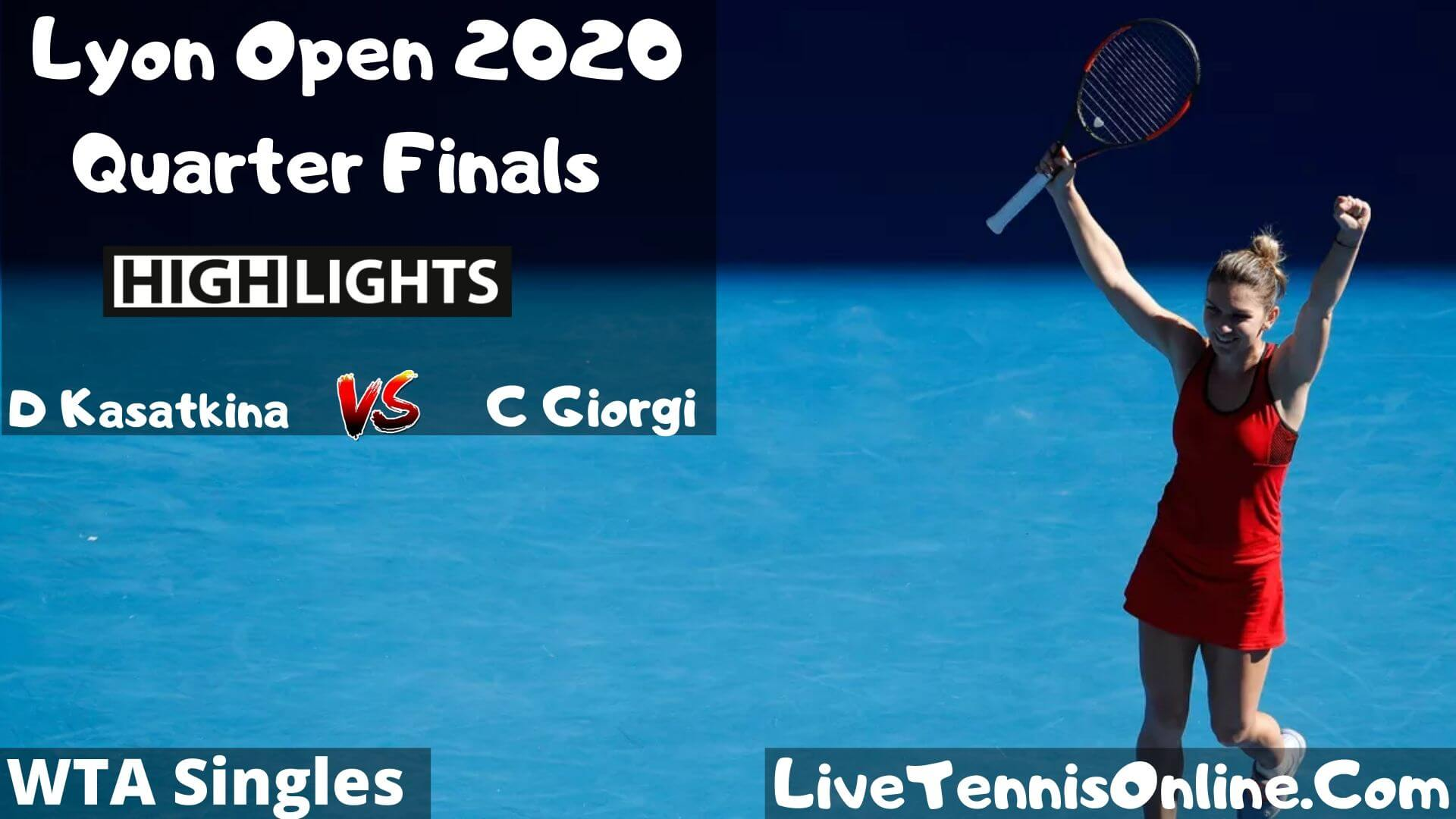 D Kasatkina Vs C Giorgi Highlights 2020 QF Lyon Open