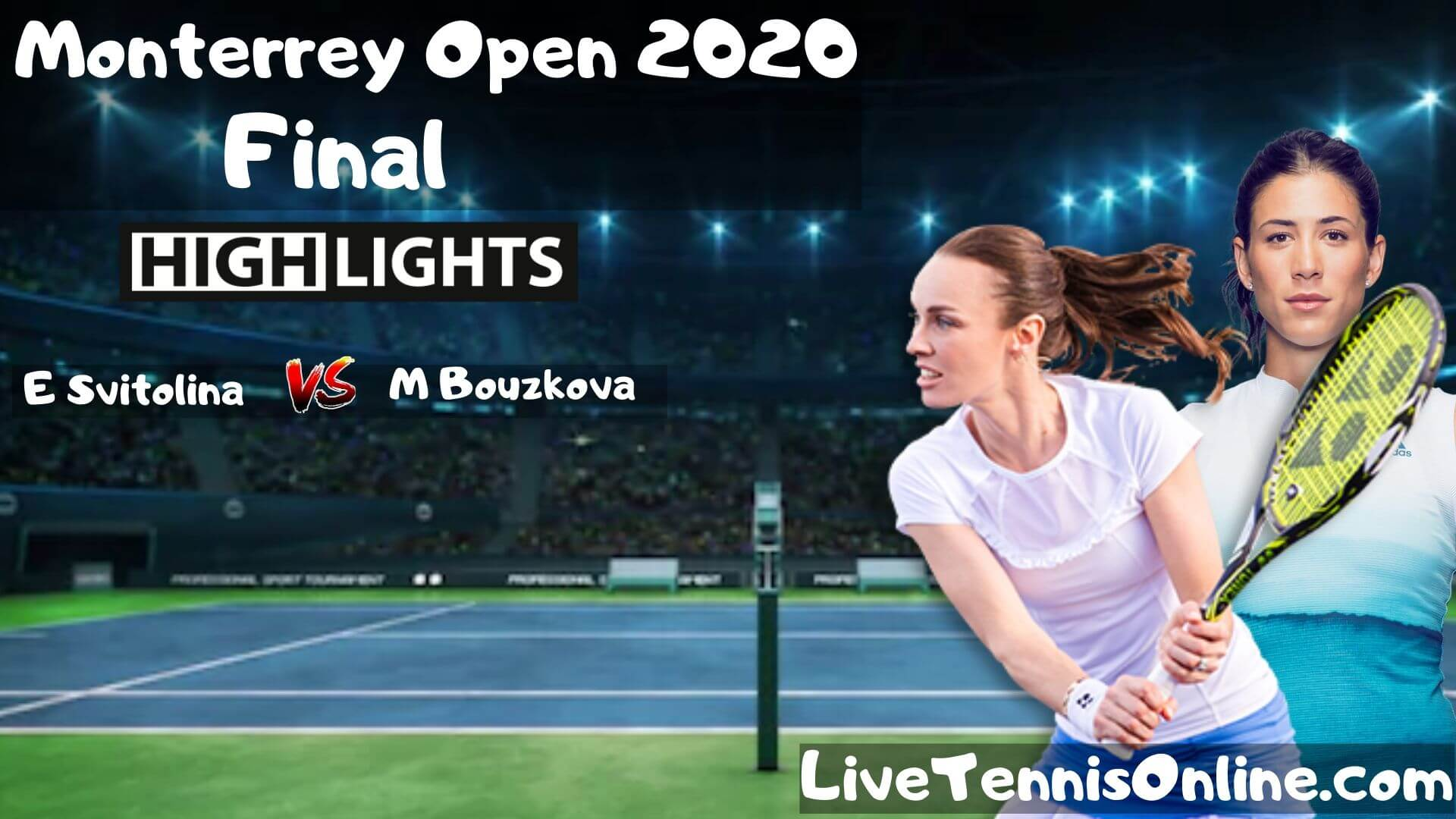 E Svitolina Vs M Bouzkova Highlights 2020 Final Monterrey Open