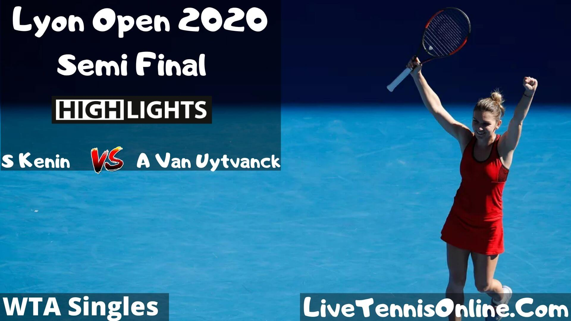 S Kenin Vs A Van Uytvanck Highlights 2020 SF Lyon Open