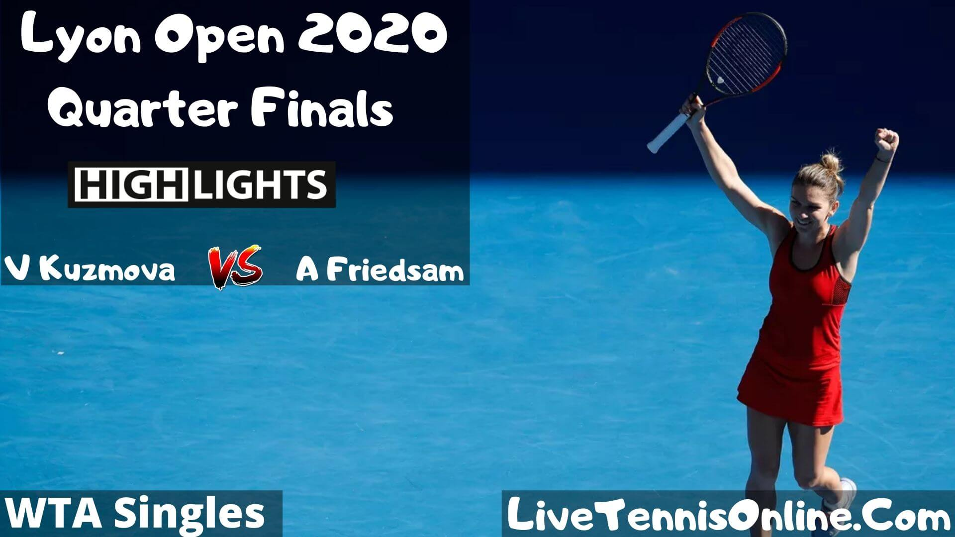 V Kuzmova Vs A Friedsam Highlights 2020 QF Lyon Open