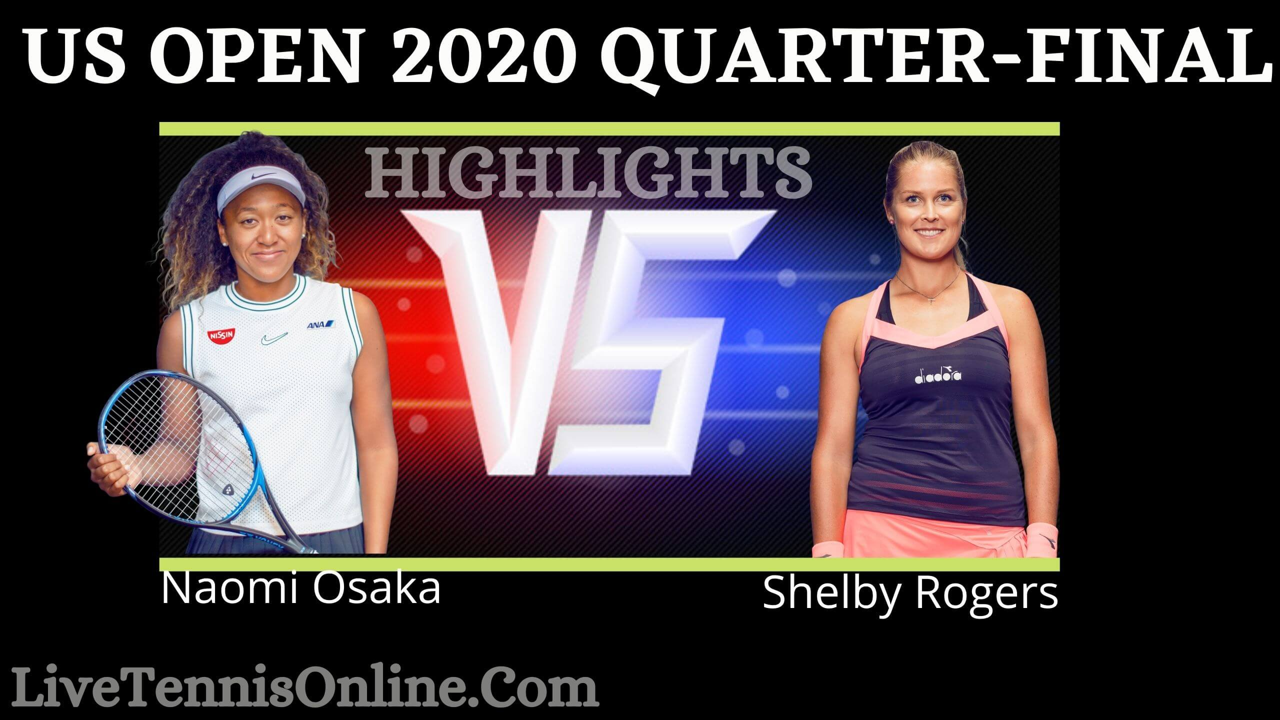 Osaka Vs Rogers US Open 2020 QF Highlights