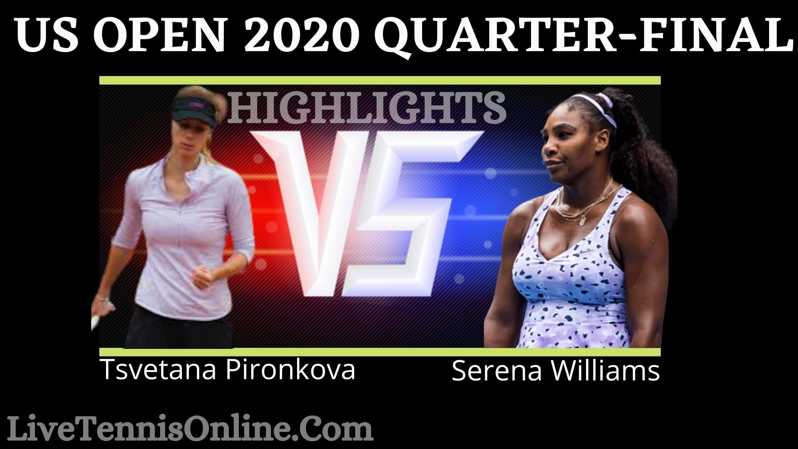 Pironkova Vs Williams US Open 2020 QF Highlights