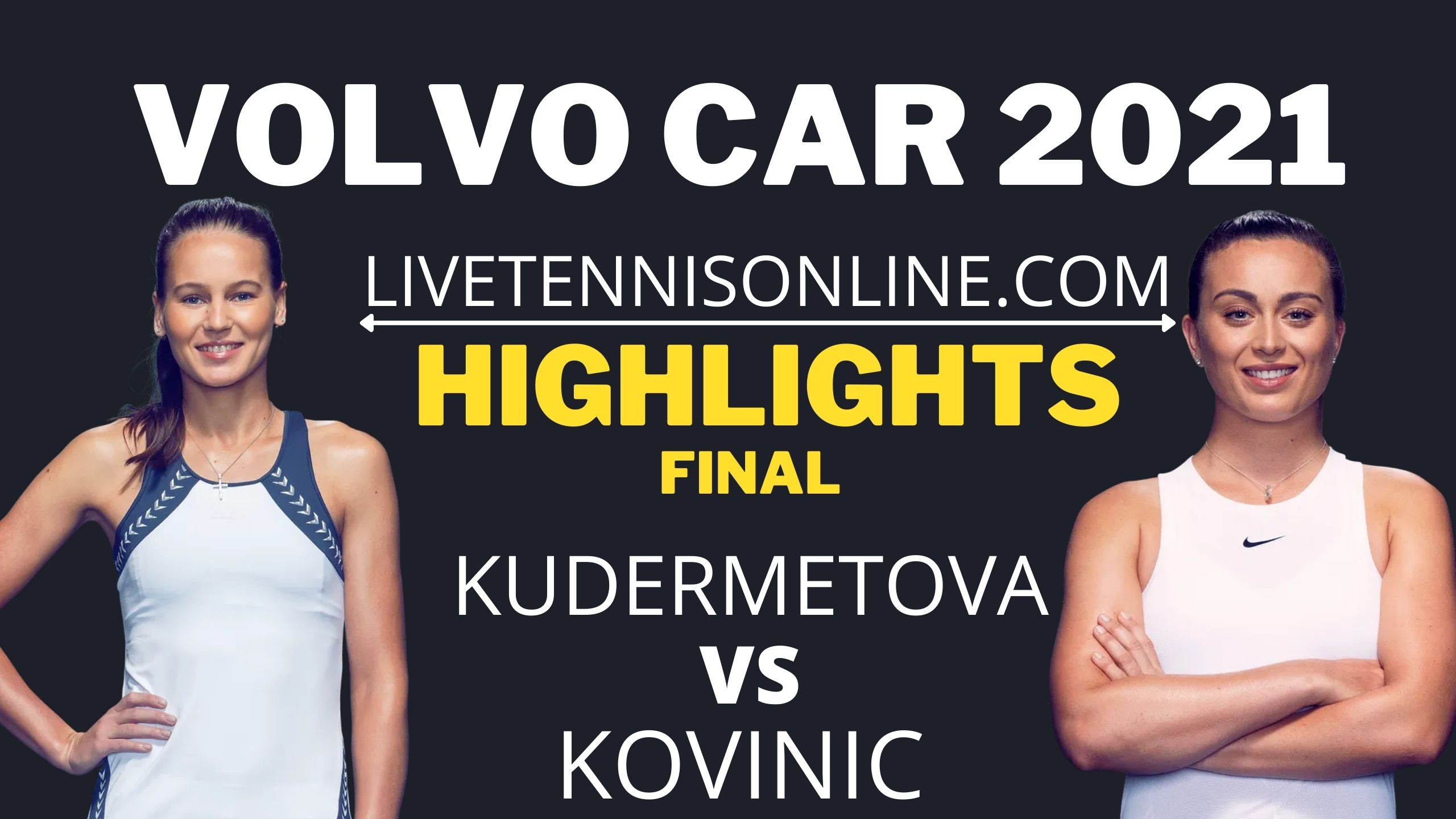 Kudermetova Vs  Kovinic Final Highlights 2021