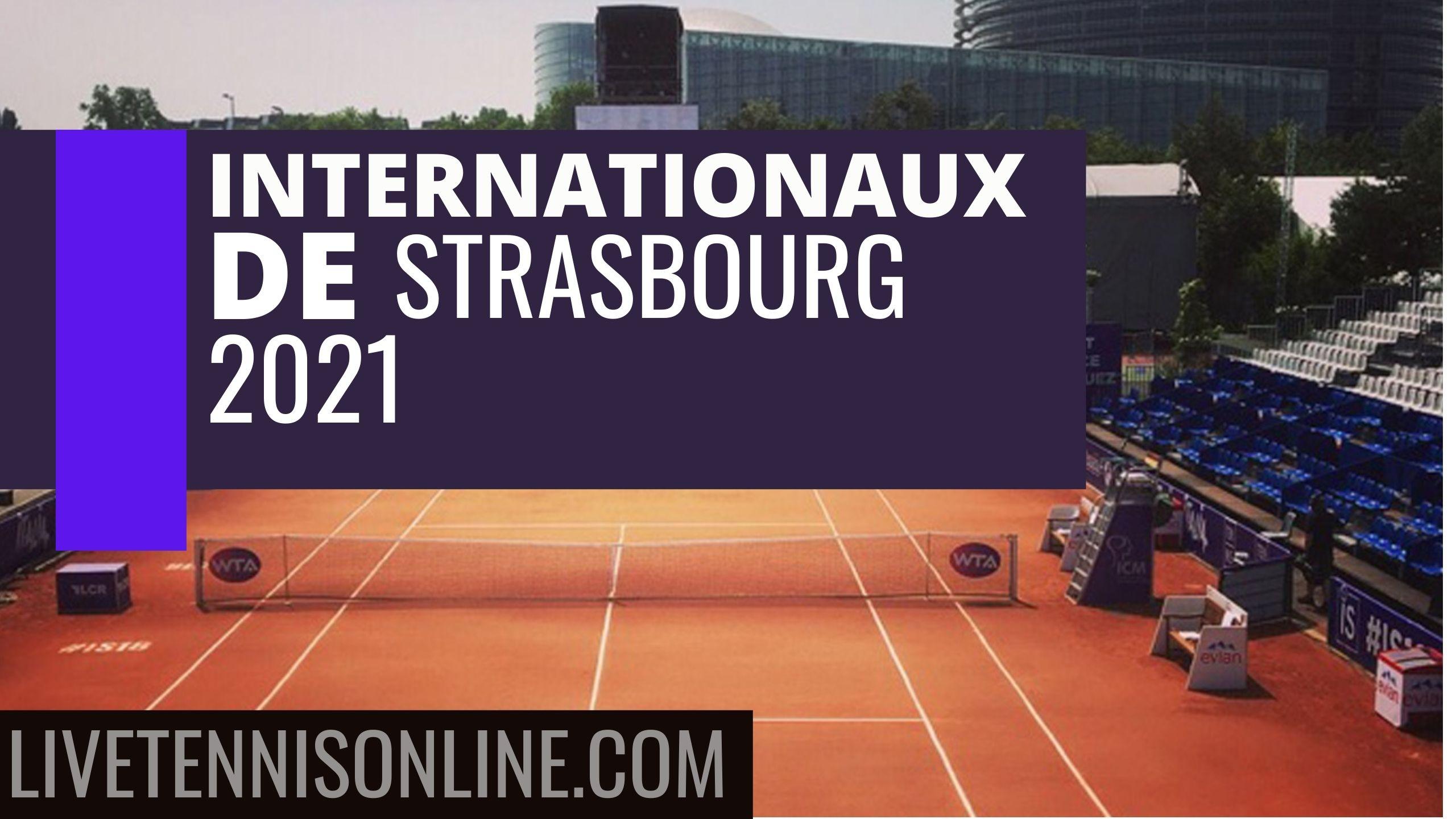 Internationaux de Strasbourg  Live Stream 2021 | Day 1