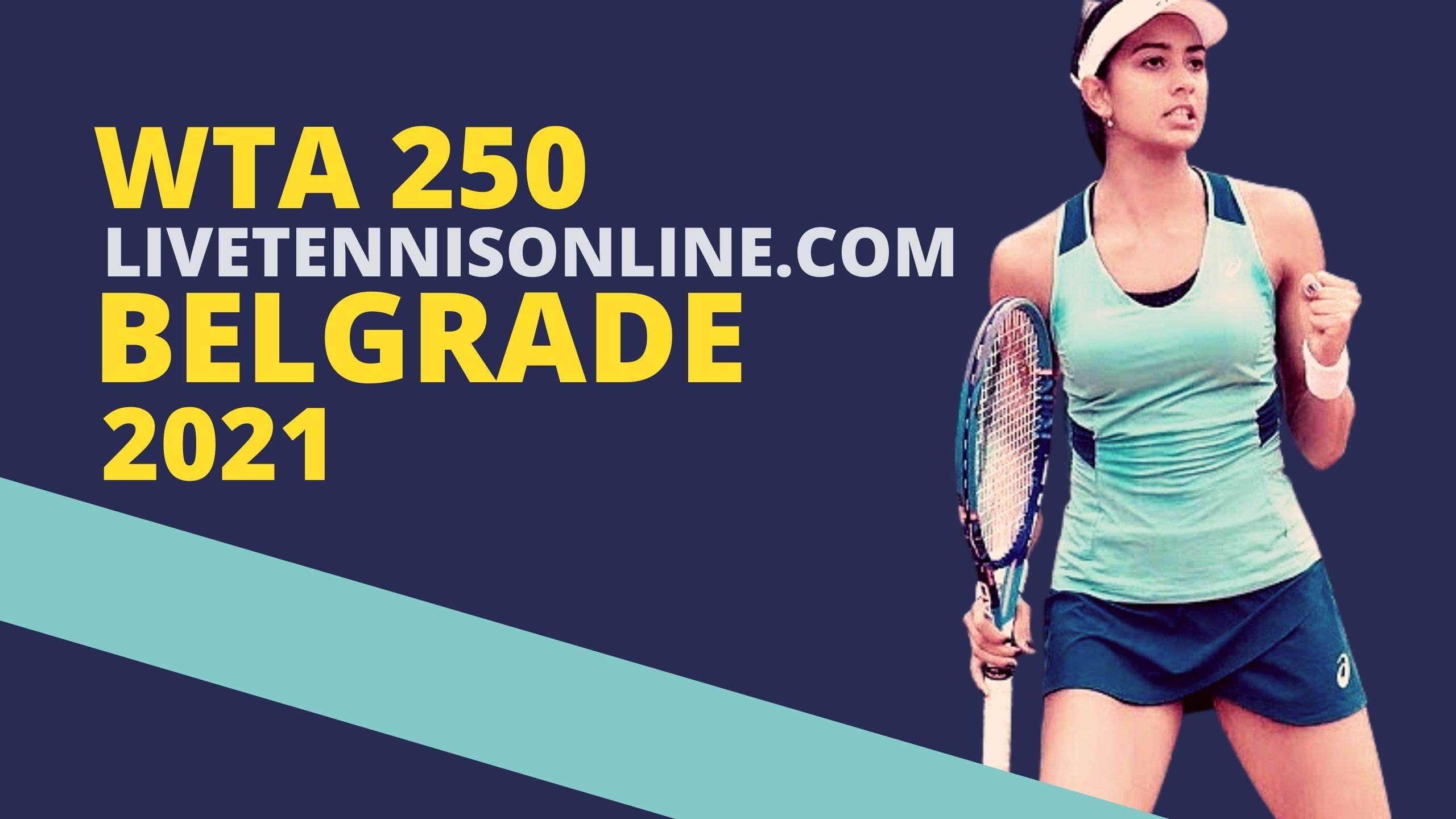 Belgrade Tennis Live Stream 2021 | Day 3