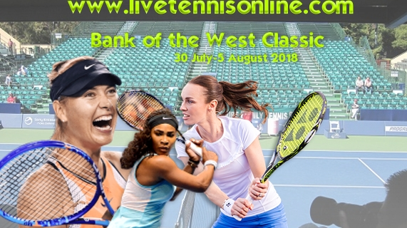 watch-bank-of-the-west-classic-2018-live