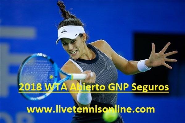 2018 WTA Abierto GNP Seguros Live Stream