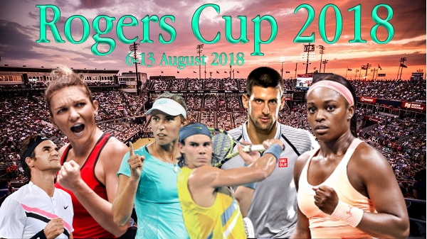 Rogers Cup 2018 Live Streaming