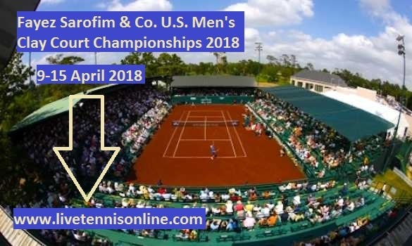 U.S. Mens Clay Court Championships 2018 Live